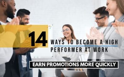 14 ways to become a high performer at work and earn promotions more quickly