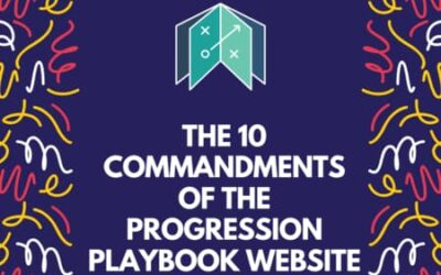 The 10 commandments of The Progression Playbook website