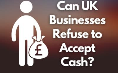 Can UK Businesses Refuse to Accept Cash?