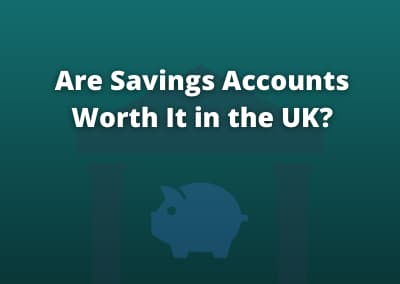 Are Savings Accounts Worth It In The UK?