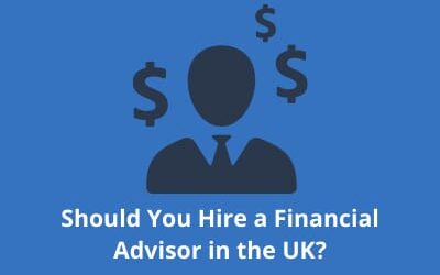 Should You Hire a Financial Advisor in the UK?