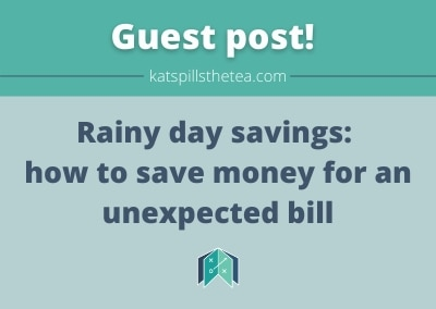 Rainy day savings: how to save money for an unexpected bill
