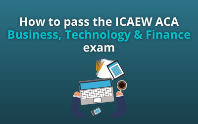 How to pass the ICAEW ACA Business, Technology and Finance exam