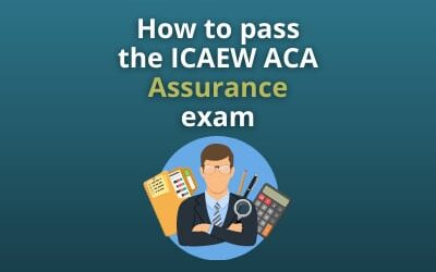 How to pass the ICAEW ACA Assurance exam