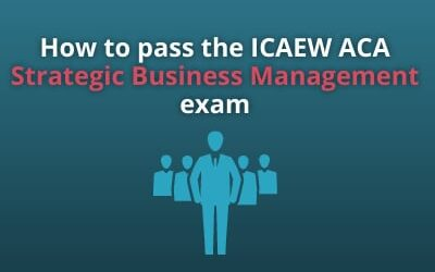 How to pass the ICAEW ACA Strategic Business Management exam