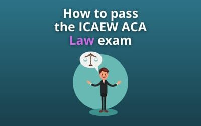 How to pass the ICAEW ACA Law exam