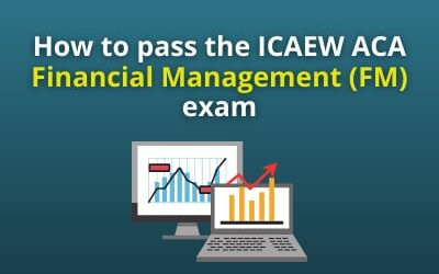 How to pass the ICAEW ACA Financial Management exam
