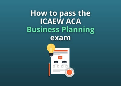 How to pass the ICAEW ACA Business Planning exam