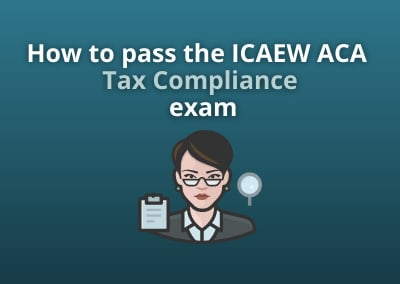 How to pass the ICAEW ACA Tax Compliance exam