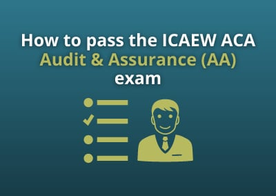 How to pass the ICAEW ACA Audit and Assurance exam