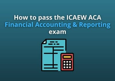 How to pass the ICAEW ACA Financial Accounting and Reporting exam