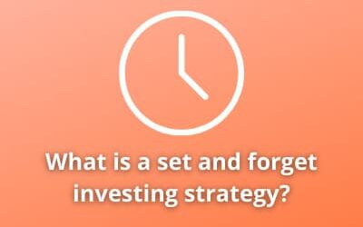 Why a Set and Forget Investing Strategy is the Easiest Path to Wealth